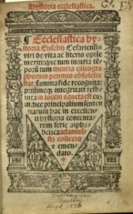 Frontispiece to Historia Ecclesiastica of Eusebius. 1526. RARE BR 160 E5 L3.