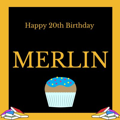 """image of a cupcake with text reads """"Happy 20th Birthday, MERLIN"""""""