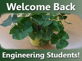 Welcome Back Engineering Students!