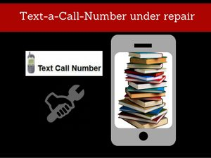 Text-a-Call-Number under repair