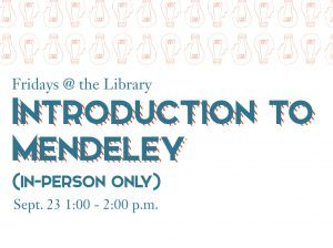 Fridays @ the Library, Intro to Mendeley: Sept. 23