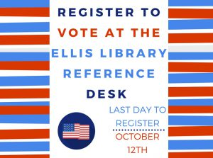 Register to Vote at the Ellis Library Reference Desk
