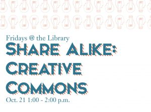 Fridays @ the Library: Creative Commons, Oct. 21