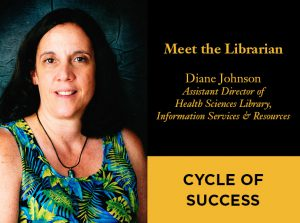 Meet the Librarian: Diane Johnson, Assistant Director of Information Services and  Resources, Health Sciences Library