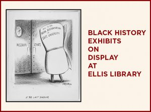 Black History Displays in Ellis Library