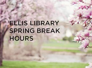 Ellis Library Spring Hours