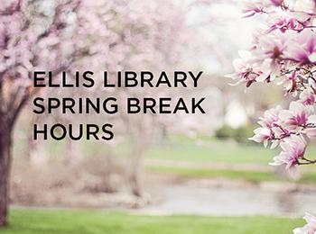 Ellis Library Spring Hours
