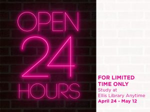 Ellis Library Open 24/7 Through May 12th