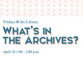 Fridays @ the Library: What's in the Archives?