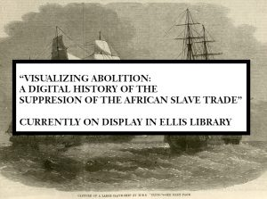 """Visualizing Abolition"" Exhibit on Display in Ellis Library"