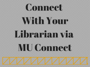 Connect With Your Librarian via MU Connect!