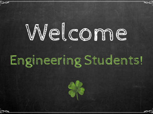 Welcome Engineering Students