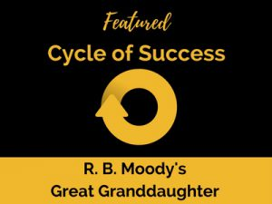 Cycle of Success: R. B. Moody's Great Granddaughter