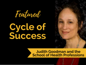 Cycle of Success: Judith Goodman and the School of Health Professions