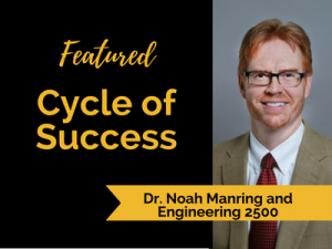 Cycle of Success: Dr. Noah Manring and Engineering 2500