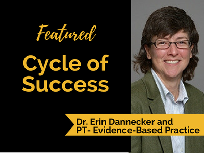 Cycle of Success: Dr. Dannecker and Physical Therapy Evidence-Based Practice