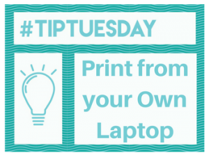 #TipTuesday: Print From Your Laptop!