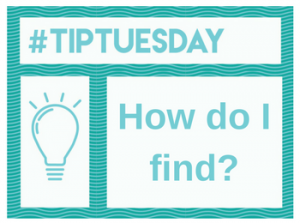 #TipTuesday: How Do I Find?
