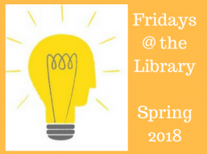 Research Smarter, Not Harder: Fridays @ the Library Workshops, Spring 2018