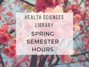 Health Sciences Library: Spring Semester Hours