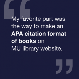 My favorite part was the way to make an APA citation format of books on MU library website.