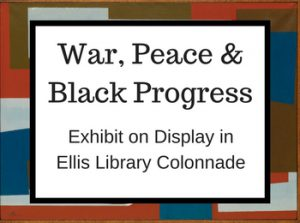 War, Peace, and Black Progress:  Images from the Collections of The State Historical Society and the University Libraries