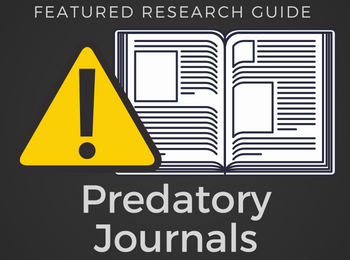 Protect Yourself and Your Research from Predatory Journal Publishers