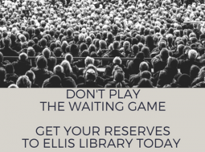 Now's the Time to Get Your Course Reserves to Ellis Library