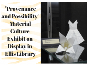 """Provenance and Possibility"" Student Showcase on Display in Ellis Library"