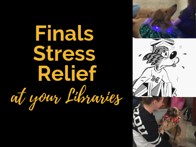 Finals Stress Relief At Your Libraries