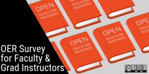 OER Survey for Faculty and Graduate Instructors