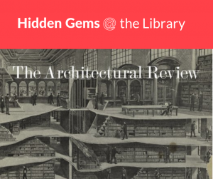 Hidden Gems @ the Library: The Architectural Review