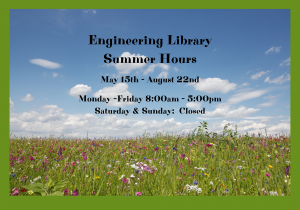 Engineering Library:  Summer Hours