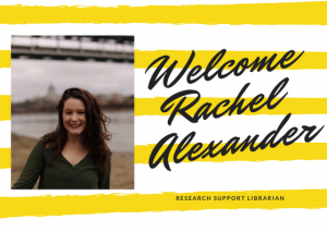 Welcome to Rachel Alexander, Research Support Librarian
