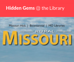 Hidden Gems @ the Library: Rural Missouri