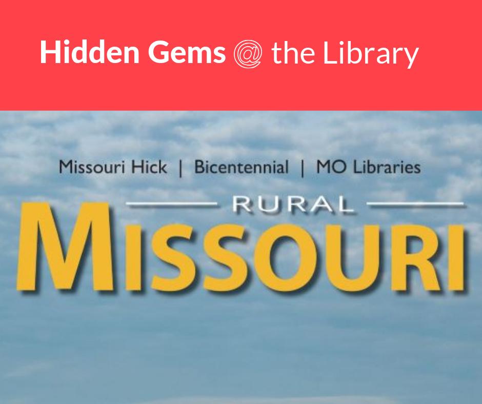 Hidden Gems @ the Library: Rural Missouri