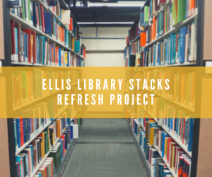 Ellis Library Stacks Refresh Project