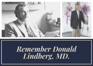 Remembering Donald Lindberg, MD.