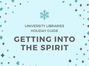 University Libraries Holiday Guide