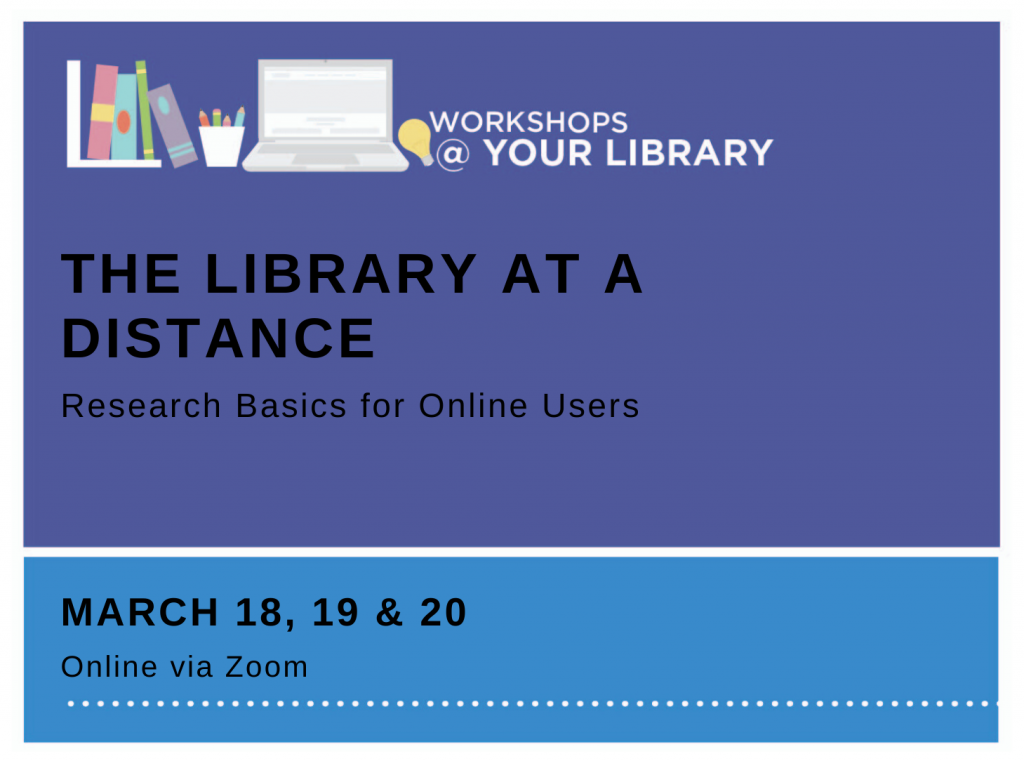 Online Workshop–The Library at a Distance: Research Basics for Online Users