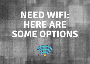 Need Wifi: Here Are Some Options
