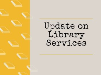Update on Library Services