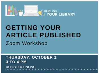 U Publish Online Workshop: Getting Your Article Published