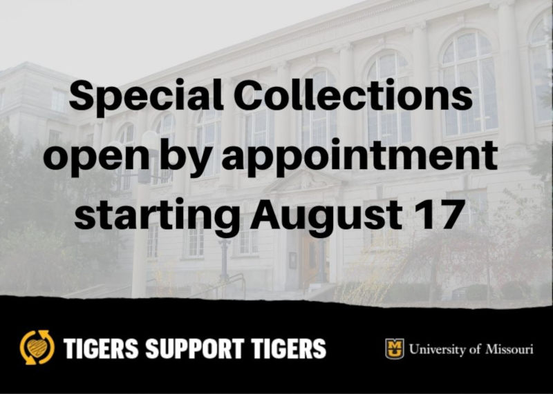 Special Collections open by appointment starting August 17