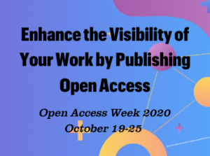 Enhance the Visibility of Your Work by Publishing Open Access