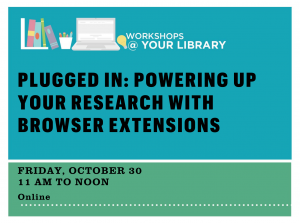 Plugged In: Powering Up Your Research with Browser Extensions