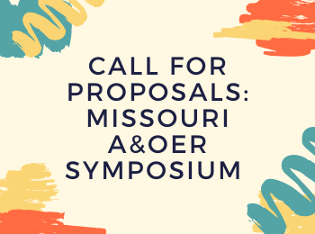 Call for Proposals: Spring 2021 Missouri Affordable and Open Educational Resources Symposium
