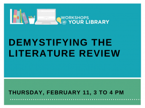 Upcoming Workshops @ Your Library: Demystifying the Literature Review