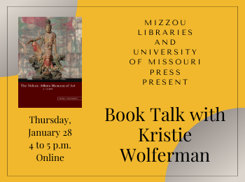 Book Talk with Kristie C. Wolferman: The Nelson Atkins Museum of Art, a History