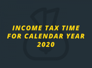 Income Tax Time for Calendar Year 2020
